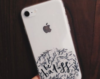 Be Badass iPhone 7/8/7Plus/8Plus Case, iPhone case, phone case, brush lettering, lettering, hand lettering, quote, hand made, gift for her