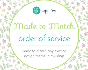 Made to Match - Order of Service, designed to coordinate with any design theme in my shop