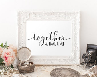 Love Printable Wall Art, Together we have it all printable quote, family quote printable, black and white Home Decor family poster wall art