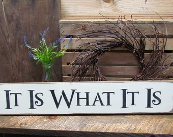 Wooden Sign, It Is What It Is, Wood Sign Saying, Gift for Friend, House Sign, Family Room Decor, Sign Saying, Rustic Sign, Gift for Friend