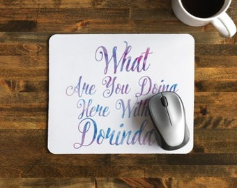 Real Housewives of New York City inspired Mouse Pad What are you doing her without Dorinda? - Dorm Room Office Decor Home Office RHONY