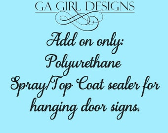 Add On Service Only- Polyurethane Spray Top Coat for Outdoor Hanging Signs