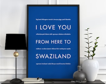 Swaziland Art Print, Home Decor, Travel Poster, I Love You From Here To SWAZILAND, Shown in Royal Blue