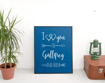 Doctor Who Inspired Poster - I Double Heart You to Gallifrey and Back - choose size and color options