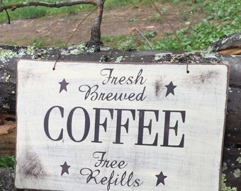 Fresh Brewed Coffee, Free Refills Distressed Rustic, Primitive Sign