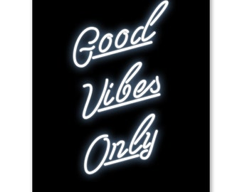 Good Vibes Only Print Neon Sign Typography Positive Vibes print Inspirational Wall Art Good Vibes Poster Modern Wall Art Office Art Decor