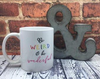 Be Wonderfully Weird