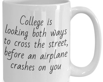 """Coffee mug, graduation, college graduation gift, gift for her, mugs with sayings, gift for him, quotes, espresso cup, tea cup, """"Plane crash"""""""