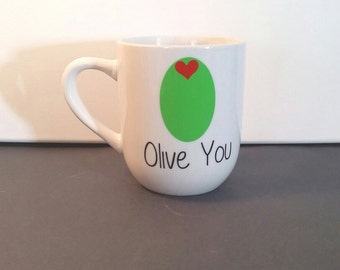 Olive You Mug, Funny Mug, Coffee Mug, Coffee Cup, Valentine's Day Gift, Anniversary Gift