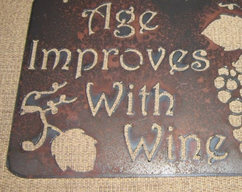 Age Improves with Wine-Metal Wall Art-Metal Wine Sign-Winery Sign-Kitchen Sign-Vineyard Sign