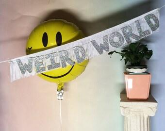 Weird World Glittering Fringe Banner   fringe wall hanging, party banner, home decor, dorm decor, funny banner, letter garland, weird times