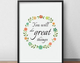 Motivational quotes - You Will Do Great Things - Motivating quote printable typography poster - Inspirational prints - Wall art motivation