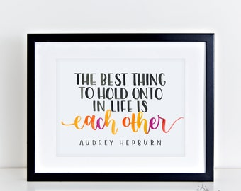 Cute Audrey Hepburn wall art - A5 hand-lettered typography print - Home decor - The best thing to hold onto in life is each other