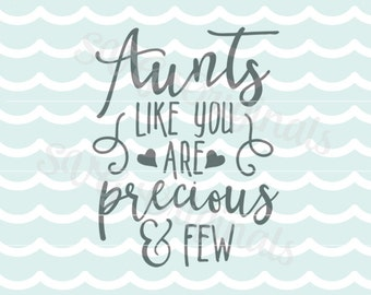 Aunt SVG Aunts like you are precious and few SVG Vector File. Cricut Explore and more! Aunt Aunts Family Gift SVG