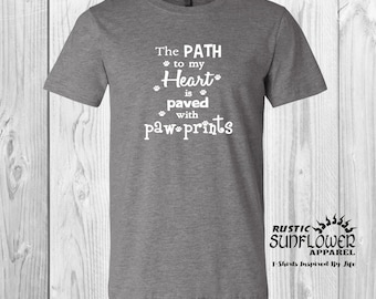The Path To My Heart Is Paved With Paw Prints, Pet Lover's T-Shirt, Animal Lover, Fur Mom, Dog Mom, Cat Mom
