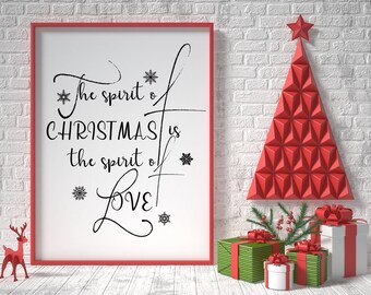 Christmas printable wall art, holiday typography decor, the spirit of christmas, is the spirit of love, christmas sign, christmas greetings