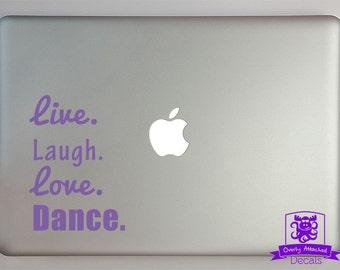 Dance Motto Live, Love, Dance Typography Decal Macbook Laptop