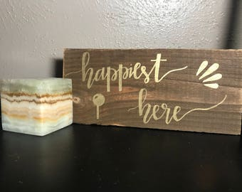 Happiest Here Pin Drop Wooden Sign