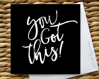 You Got This Motivational Card. Graduation Card. Congratulations Card. You Got This New Job Card. Encouragement Card. Blank Greeting Card