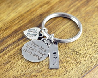 Your First Breath Took Mine Away Keychain - Hand Stamped Keychain - Personalized Mother's Keychain - Mothers Day Gift - Mothers Jewelry