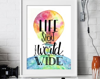 Life is short and the world is wide, travel quotes, hot air balloon art, travel art