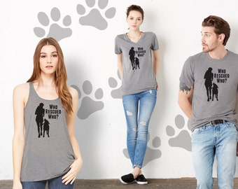 Who Rescued Who? Animal Rescue Tank or Tee