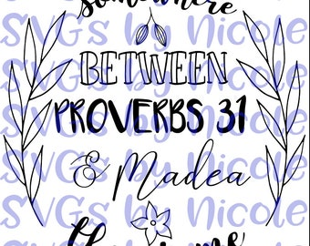 Proverbs 31 & Madea - Instant Download