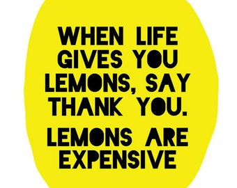 sarcastic/funny greeting card - when life gives you lemons