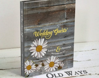 Rustic Wedding Daisy Guest Book - Flowers and Wood - Hardcover Traditional Personalized Wedding Guestbook - Farm, Field, Country Wedding
