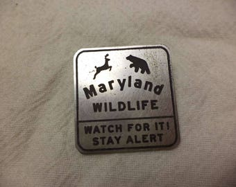 Maryland Wildlife Street Sign Etched Nickel Silver Pin