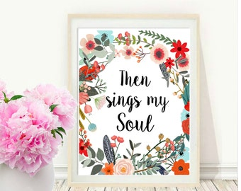 Then sings My soul, Christian gifts, Bible Verse Print, Printable Wall Art,  Scripture Quote, Modern Wall Art, Instant Download, Wall Decor