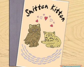 Smitten Kitten, love you, miss you, romantic, encouragement funny blank card