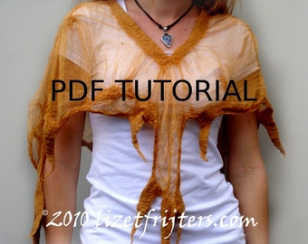 Silky Nuno Felted Fairy Poncho -PDF tutorial - pattern Instant Download