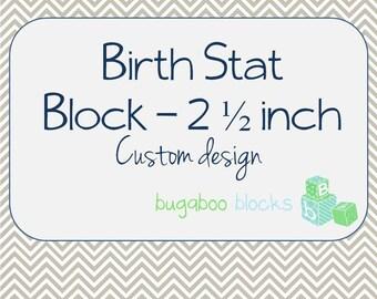 Baby Birth Stats Block - 2.5 Inch Cube  - Custom Wood Block