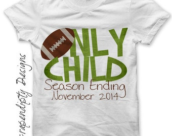 Football Iron on Transfer - Iron on Only Child Shirt / Football Only Child Season Ending Tshirt / Toddler Big Brother Pregnancy Announcement