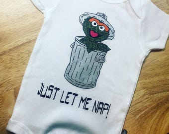 Just Let Me Nap! Sesame Street Inspired Grouch Onesie or Tee