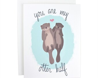 You Are My Otter Half greeting card, other half, love, illustration, valentines day, anniversary