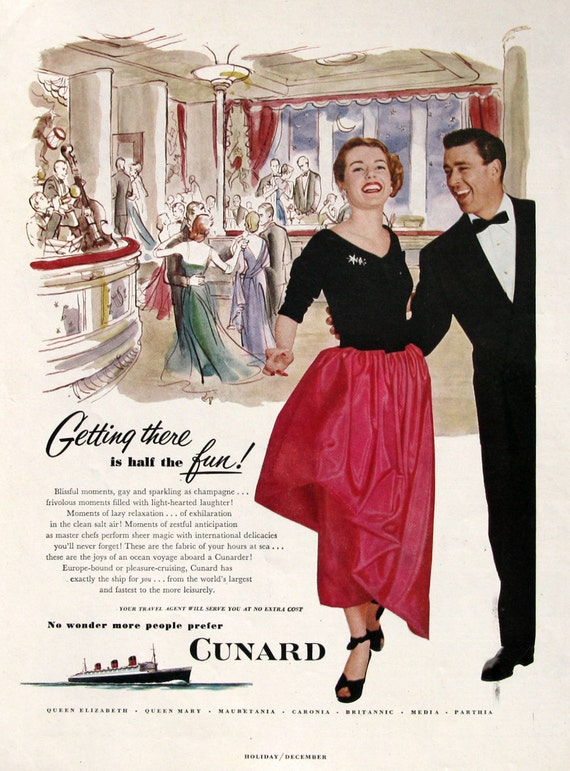 1951 Cunard Cruise Ad Getting There Is Half The Fun 1950s