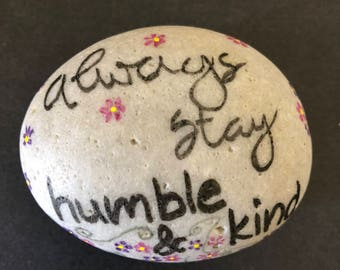 Always Stay Humble & Kind Stone