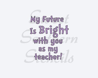 My Future is Bright Stencil