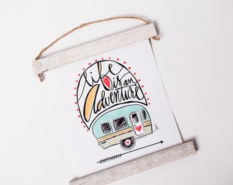 Life is an Adventure, Vintage Camper, Drawing, Hand Lettering, Adventure Wall Decor, Colorful Artwork, Adventure Seeker, Cute Camper Canvas