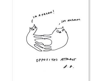 Opposites Attract - Funny Cat Art - Cat Print - Love Art