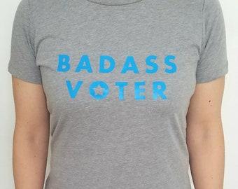 Badass Voter -- T-Shirt