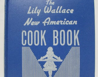 1945 The Lily Wallace New American Cook Book with World War II Era Ration Cooking 1940's Meal Etiquette VG to Excellent Condition