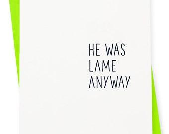 Breakup / Friendship / Thinking of You - Lame Letterpress Card