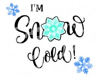 I'm Snow Cold word art SVG