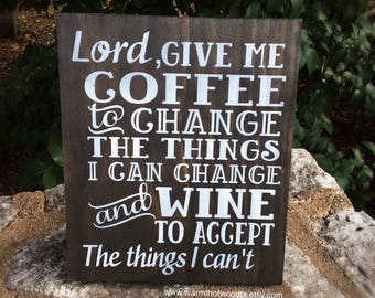 Lord Give Me Coffee, Coffee Bar Sign, Coffee and Wine, Wood Sign, Mothers Day, Gifts for Mom, Funny Gift, Brst Selling Item, Valentines Gift