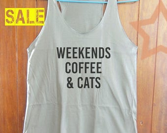 Weekends Coffee and Cats shirt funny tank top blogger tank top tumblr quote tank top women tank top sleeveless shirt grey tank size S M L