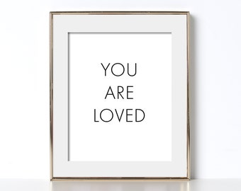 Simple Design Poster Digital Download Minimalist Art You Are Poster Loved Typography You Are Loved Print Minimalist Poster Kind Words Poster
