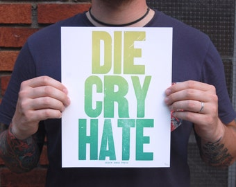 Live Laugh Love Satire Ombre Letterpress Poster - Die Cry Hate - Dark Humor, Sarcasm, Funny Poster - 8.5 x 11 Typography Print